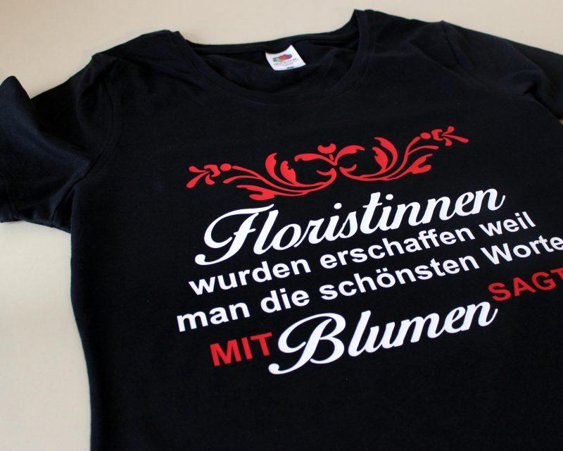 Berufsmotto T-Shirt für Floristinnen